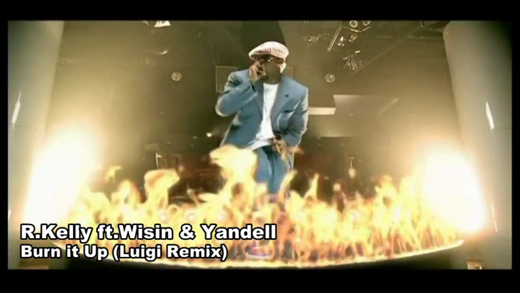R Kelly/Wisin & Yandell/Burn it Up/LuigiRMX